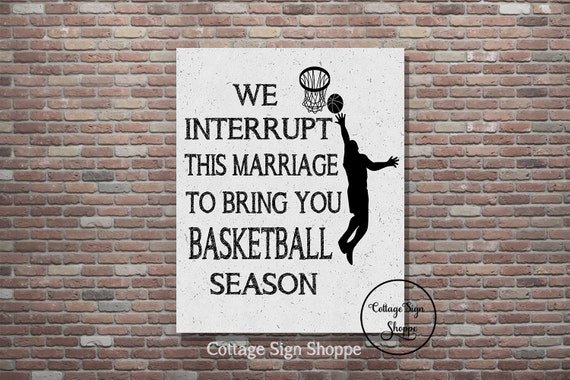 Basketball Poster,Basketball Sign,Basketball, Instant DOWNLOAD, YOU PRINT,We Interrupt This Marriage,Fathers Day Gifts,Anniversary Guy Gifts