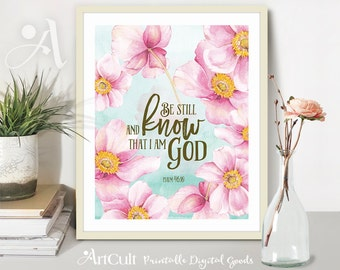 "Printable download Bible verse scripture ""Be still, and know that I am God"" Psalm 46:10, artwork, wall art home decoration, ArtCult designs."