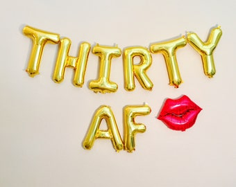Thirty AF Balloons, Dirty 30 Party, Dirty 30, 30th Birthday Party, 30, 30th Bday,Thirty and Flirty,Feeling Flirty at 30,30th Bday Decoration