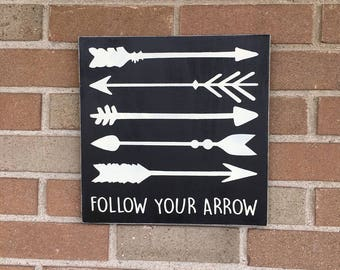 Follow Your Arrow Sign,Wood Sign, Boy Adventure Sign, Woods Nursery Bedroom Sign ,Home Decor,Rustic Country Arrows Black,DAWNSPAINTING,12x12