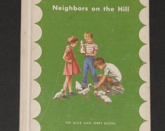 1957 Neighbors on the Hill - 2nd grade Alice and Jerry parallel second reader - VG clean