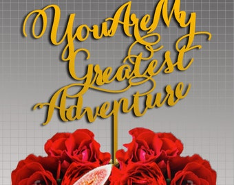 Gold Wedding Cake Topper 'You are my greatest adventure'
