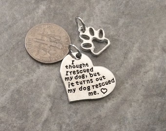 """1 - """"I Thought I Rescued my Dog, but it Turns out my Dog Rescued me"""" pendant, dog love necklace, pet charm"""