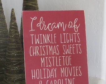 Wooden Christmas Sign - I dream of Twinkle Light Christmas Sweets Mistletoe Holiday Movies - Holiday Decoration Christmas