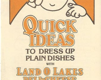 Vintage Quick Ideas to Dress Up Plain Dishes with Land O Lakes Deli-Cheese Brochure, 1979