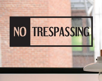 No Trespassing Decal, No Trespassing Sign, No Trespassing Sticker, Business Decal, Window Sticker, Door Decal, Window Decal, Window Sign