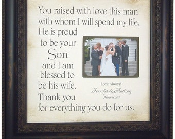 Framed Wedding Gift, Personalize Picture Frame, Wedding Gift Mother of the Groom, You Raised With Love This Man Whom I Will Spend, 16 X 16