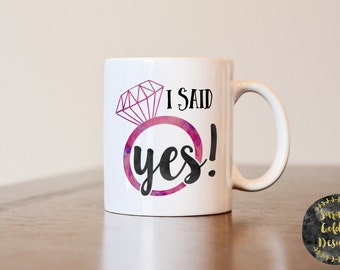 Engagement gift, I said yes mug, I said yes, gift for engagement, engagement mug, newly engaged gift, engagement ring mug, does this ring