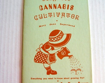 RESERVED - The Complete Cannabis Cultivator - Late 1960's Booklet - Growing Marijuana / Breeding Plants - Hippie / Counter Culture