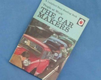 The Car Makers - Vintage Ladybird Book People at Work - Series 606B - Matt Covers with Twice Revised Price - Tally 320