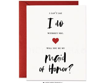 Maid of Honor Proposal Card Will You Be My Maid of Honor Cards I Can't Say I Do Without You Card Bridal Party Card w/ Red Envelope - Mia