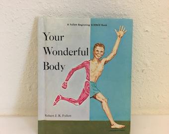 Vintage Book, Your Wonderful Body, A Follett Beginning Science Book, Vintage Science Book