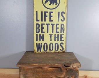 Life is Better in the Woods, circle with BEAR, hand painted, distressed, wooden sign.