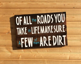 Of All The Roads You Take In Life Rustic Wood Sign Hand Painted
