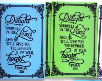 Verse Handmade Magnet.  Delight yourself in the LORD and He will give you the desires of your HEART. Psalm 37:4