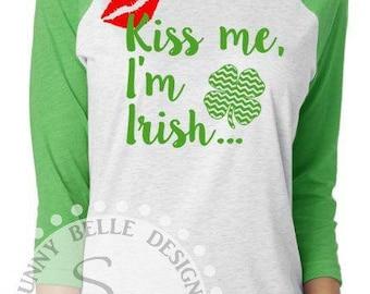 Kiss Me I'm Irish; St. Patrick's Day Shirt; Shamrock Raglan; Lucky Shamrock Shirt; Irish Shirt