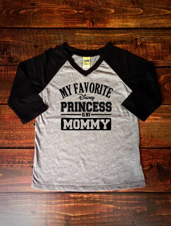 My Favorite Disney Princess Is My Mommy Raglan Style Black