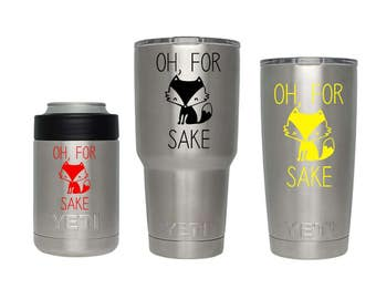 Oh For Fox Sake - Annoyed - Vinyl Decal - Quote Decal - Tumbler, Glass, Cup, Mug, YETI, Stainless Steel - Funny Saying