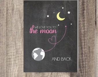 8x10 or 5x7 Instant Download WE Love You To The Moon and Back Nursery Print Chalkboard Nursery Print - Nursery Decor Digital Print Wall Art