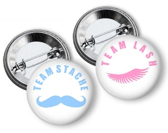 Stache or Lash Gender Reveal Party Favors 1.25 or 1.75 inch pinback buttons Team Pink Team Blue Team Boy Team Girl Buttons Pins Badges