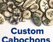 Custom Cabochons
