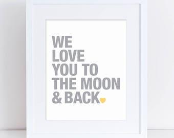 We Love You to the Moon & Back Print, Moon and Back Art, Printable Art, Digital Poster, Yellow and Grey Art, Word Art, Nursery Typography