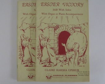 Two 1963 EASTER VICTORY Books - Cantata for SAB with Solo Voices - By Claire H Upshur - With Organ or Piano Accompaniment
