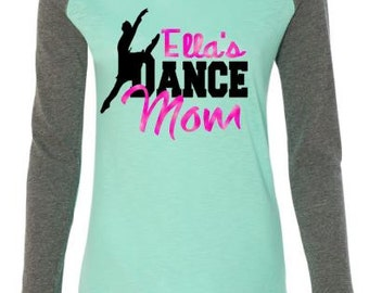 Dance Mom ~ Dance Shirt ~ Dancer ~ Ballet ~ Personalized Dance Shirt ~ Monogram Tee ~ Girls Monogram ~ Baseball Monogram  Personalized Shirt