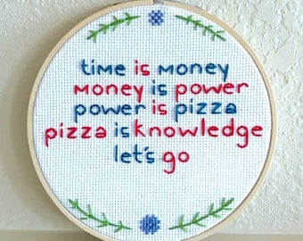 "Parks and Recreation Cross Stitch Quote ""Time is Money, Money is Power, Power is Pizza, Pizza is Knowledge"" Embroidery Hoop Art"