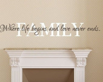 FAMILY Where life begins love never ends, Vinyl Wall Decal, Family Wall Quote, Vinyl Lettering, Living Room Decal, Wall Art Sticker CE27