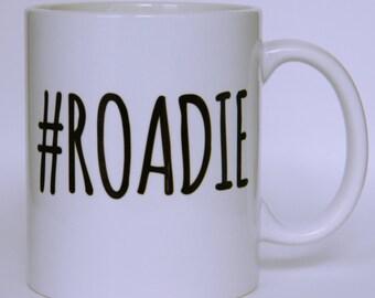 """Coffee Mug """"#ROADIE"""" - Touring Mug/ Backstage / Crew Mug / Roadie / Gift/ Coffee / Roadie / Hashtag"""