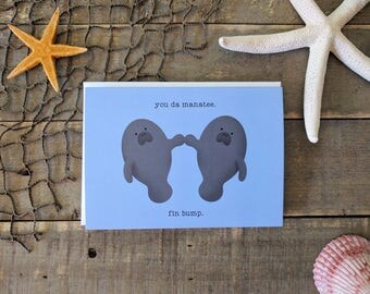 Congratulations Card / Manatee Card / You da Manatee. Fin Bump. / Father's Day Card / Graduation Card / Celebration Card