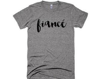 Fiance Tshirt - Fiance Shirt - Fiance Tee - Engagement T-shirt / Cliche Zero