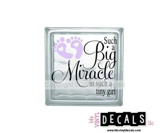 Such a Big Miracle in such a tiny girl - Babies and Kids Vinyl Lettering for Glass Blocks - Craft Decals
