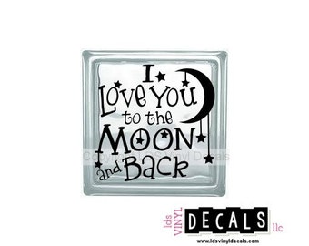 I Love You to the Moon and Back - Babies and Kids Vinyl Lettering for Glass Blocks - Craft Decals