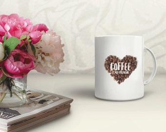 Coffee is my Valentine MUG