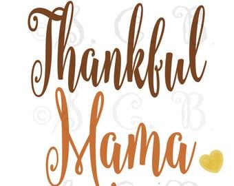 SALE Thankful / Thankful Mama/ Thanksgiving SVG File download
