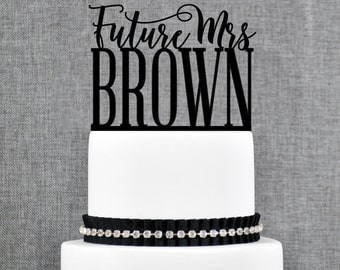 Future Mrs Cake Topper, Future Mrs, Soon To Be Mrs, From Miss To Mrs Cake Topper, Bridal Shower Cake Topper, Bride To Be Cake Topper (T373)