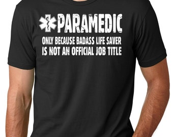 Paramedic T-Shirt Funny EMT Paramedic Tee Shirt Occupation Profession Tee Shirt