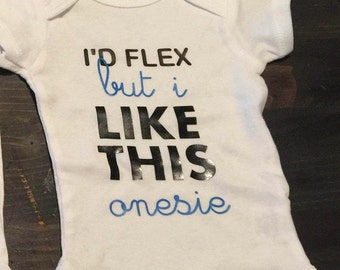 Baby onesie, id flex but I like this onesie, personalized onesie, funny baby onesie