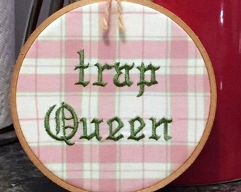Trap Queen Embroidery - Hip Hop Needlepoint - Trap Music Art - Rapper Quotes - Nap Queen - The Funny Stitch - Pop Culture Cross Stitch