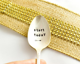 start today spoon, teaspoon, hand stamped coffee spoon, motivational gift idea,inspirational gift.
