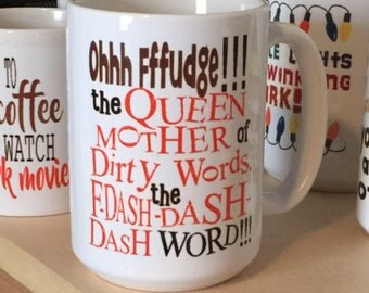 Oh FUDGE!!! 15 ounce or 11 ounce Coffee Mug/Cup from The Christmas Story Movie quote Ralphie