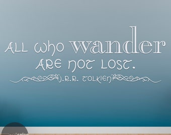 All Who Wander Are Not Lost J.R.R. Tolkien Quote Vinyl Wall Decal Sticker