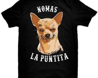 Nomas La Puntita Funny Latino T-Shirt