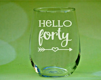 Hello Forty, Hello 40, Forty & Fabulous, 40 and fabulous Forty Birthday, 40th Wine Glass, 40th Birthday Gift, 40th Birthday Gifts for Women
