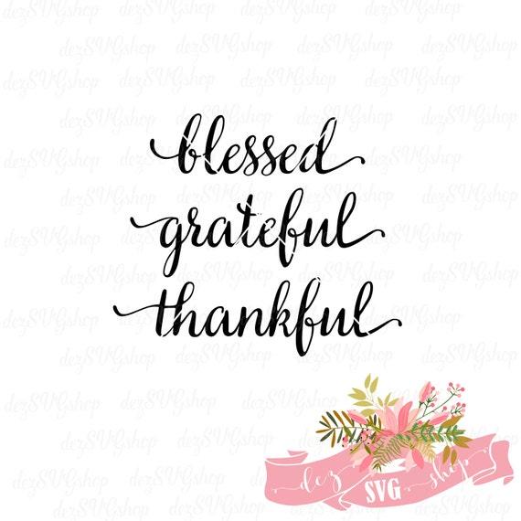 Blessed Svg Grateful Svg File Thankful Svg File Svg And