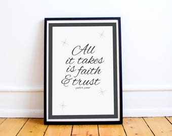 """Peter Pan Quote Print - """"All It Takes Is Faith and Trust"""" Typography Art Print - Peter Pan - Typography Poster - Disney Quote"""
