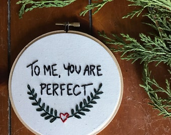 Embroidery Quote Hoop Art - Love Actually Quote - To Me You Are Perfect - Wreath - Embroidery Art in 5-inch Hoop - Christmas