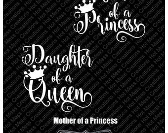 Mother of a Princess svg -  Daughter of a Queen SVG - Mother and Daughter SVG Design - Queen svg -  SVG Digital Download